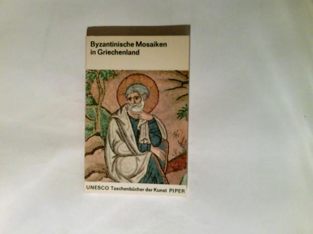 Byzantinische Mosaiken in Griechenland. UNESCO Taschenbücher der Kunst ; 10