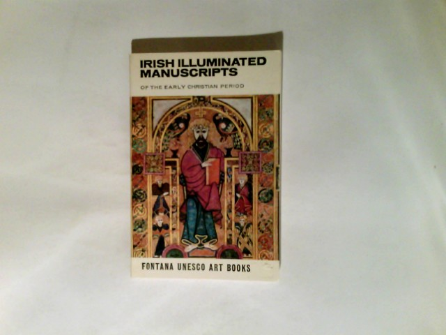 James, Johnson Sweeney: Irish Illuminated Manuscripts of the early Christian period