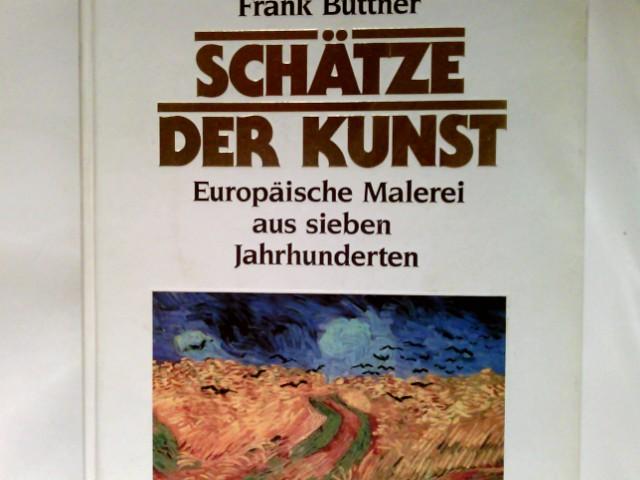 Schätze der Kunst : europ. Malerei aus 7 Jh.