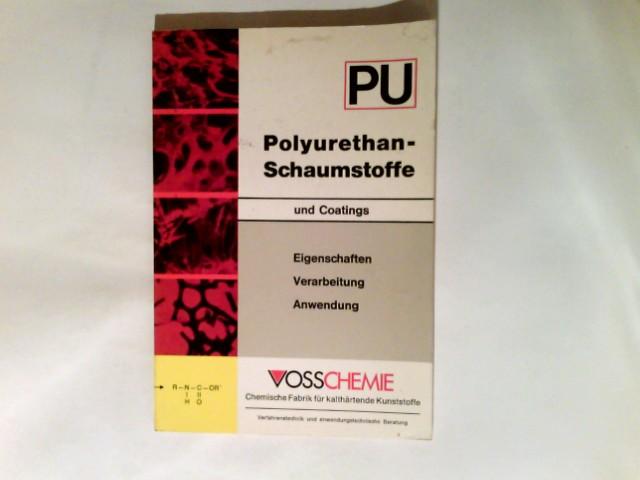Polyurethan-Schaumstoffe und Coatings : PU. Eigenschaften, Verarbeitung, Anwendung 6. Aufl.