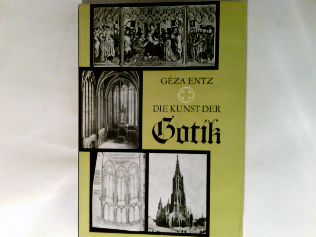 Die Kunst der Gotik. 1. Aufl.