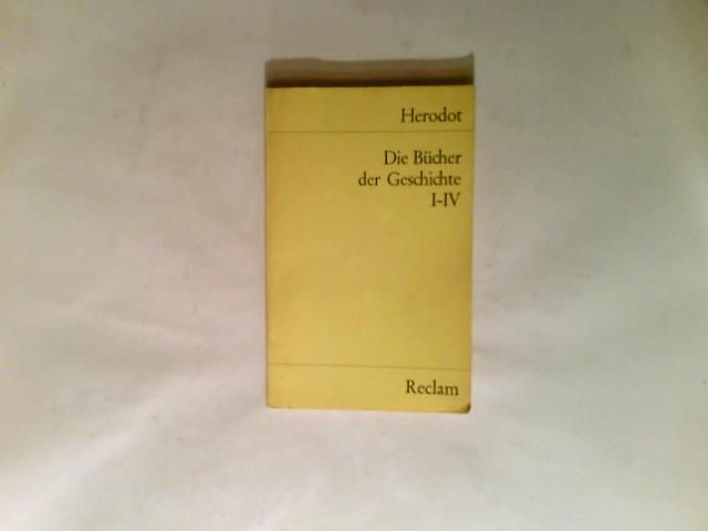 Herodotus: Die Bücher der Geschichte; Teil: 1 - 4. Universal-Bibliothek ; Nr. 2200