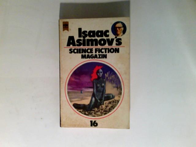Isaac Asimov's Science-Fiction-Magazin  Folge 16.  Heyne-Bücher / 6 / Heyne-Science-fiction & Fantasy ; Nr. 3940