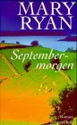 Septembermorgen : Roman. Dt. von Sonja Schuhmacher und Rita Seuß