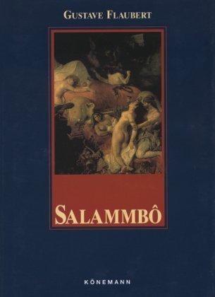 Flaubert, Gustave und Rolf (Hrsg.) Toman: Salammbô.