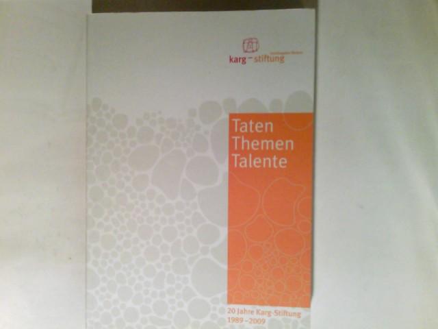Taten  Themen  Talente   20 Jahre  Karg-Stiftung  1989 - 2009 Hrsg. Karg-Stiftung