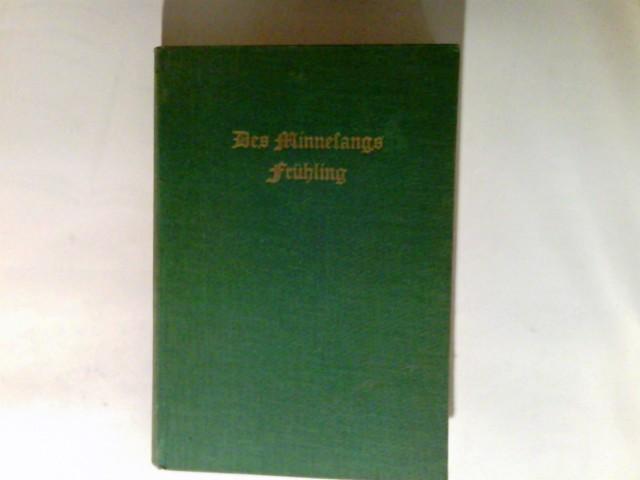 Kraus, Carl von: Des Minnesangs Frühling : Nach Karl Lachmann, Moriz Haupt u. Friedrich Vogt. neu bearb. Textausg. ohne Anm. 33. Aufl., Unveränd. Nachdr.