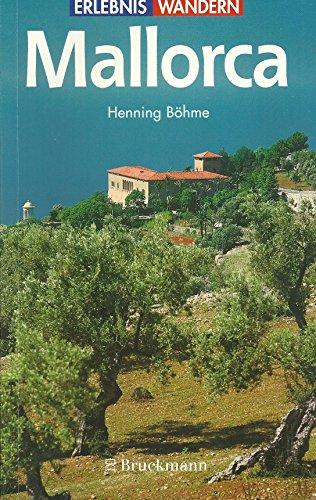 Mallorca : 38 Wanderungen in allen Teilen der Insel ; mit Varianten als Radtouren. Erlebnis Wandern 3., aktualisierte Aufl.