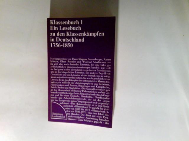 Klassenbuch  Teil: 1., 1756 - 1850. 5. Aufl.   29. - 31. Tsd.    Sammlung Luchterhand ; 79