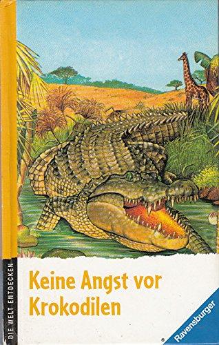 Keine Angst vor Krokodilen. Die Welt entdecken