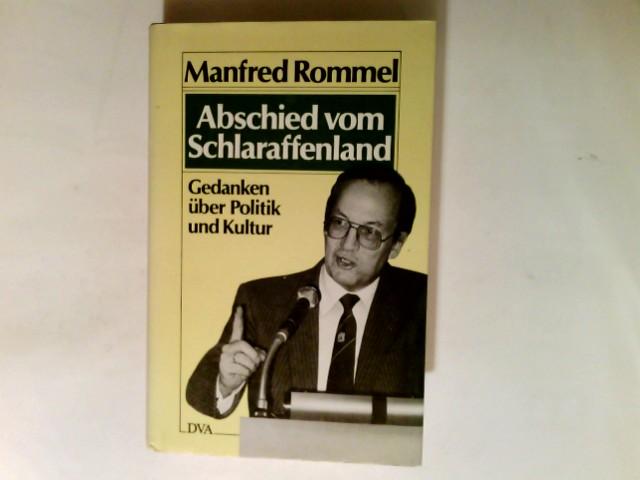 Abschied vom Schlaraffenland : Gedanken über Politik u. Kultur.