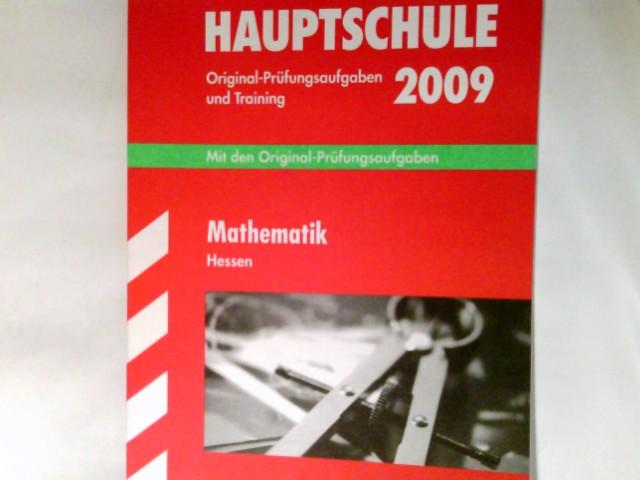 Abschluss-Prüfungsaufgaben Hauptschule Hessen; Mathematik 2009   Mit den Original-Prüfungsaufgaben 2004 - 2008 und Training.  5. neu bearb. und ergänzte Auflage - Petra, Koch und Schwarze Thomas