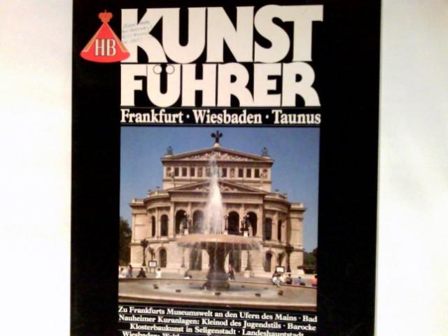 Frankfurt, Wiesbaden, Taunus : Sonderteil: Hochhaus-Architektur in Frankfurts City. HB-Kunstführer ; No. 15
