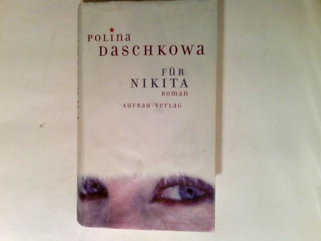Für Nikita : Roman. 1. Aufl.