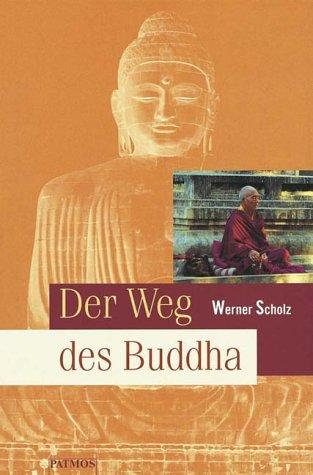 Der Weg des Buddha.