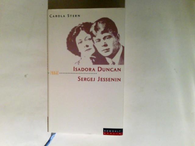 Isadora Duncan und Sergej Jessenin : der Dichter und die Tänzerin. Paare 1. Aufl.