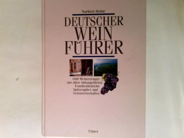 Deutscher Weinführer : 1100 Weinerzeuger aus allen Anbaugebieten ; Familienbetriebe, Spitzengüter und Genossenschaften.