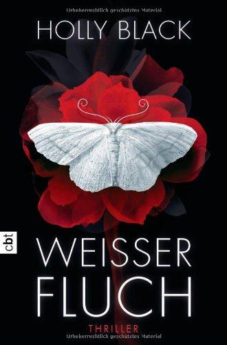 Weißer Fluch.  1. Aufl. - Black, Holly und Anne  Übers. Brauner
