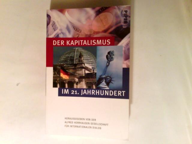 Der Kapitalismus im 21. Jahrhundert. hrsg. von der Alfred-Herrhausen-Gesellschaft für Internationalen Dialog