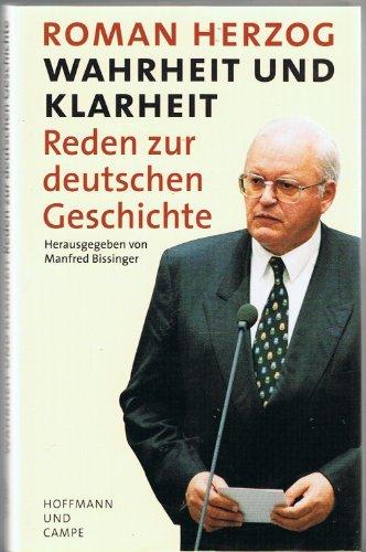 Wahrheit und Klarheit : Reden zur deutschen Geschichte. 1. Aufl.