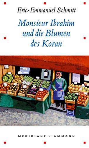 Monsieur Ibrahim und die Blumen des Koran : Erzählung. 16. Auflage  Meridiane ; Band 55