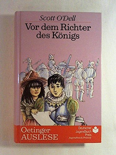 O'Dell, Scott (Verfasser) und Dt. von Maja Mampell: Vor dem Richter des Königs. Oetinger-Auslese
