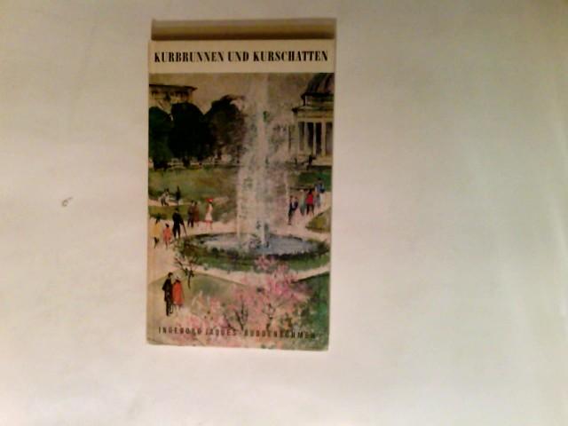 Kurbrunnen und Kurschatten : Erlebnisse in e. Badeort. 7.-15. Tsd. Salzers Volksbücher ; 122