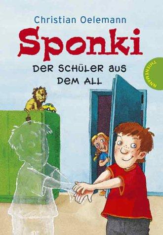 Oelemann, Christian (Verfasser) und Volker (Illustrator) Fredrich: Sponki - Der Schüler aus dem All.