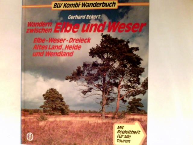 Wandern zwischen Elbe und Weser : Elbe-Weser-Dreieck, Altes Land, Heide u. Wendland. BLV-Kombi-Wanderbuch