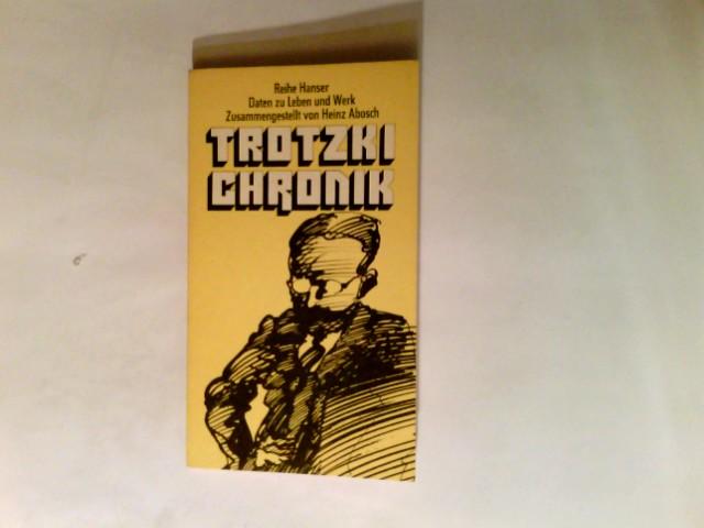 Trotzki-Chronik : Daten zu Leben u. Werk. Reihe Hanser ; 130