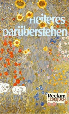 Heiteres Darüberstehen : Geschichten und Gedichte zum Vergnügen. Reclams Universal-Bibliothek ; Nr. 40004; Reclam-Lesebuch