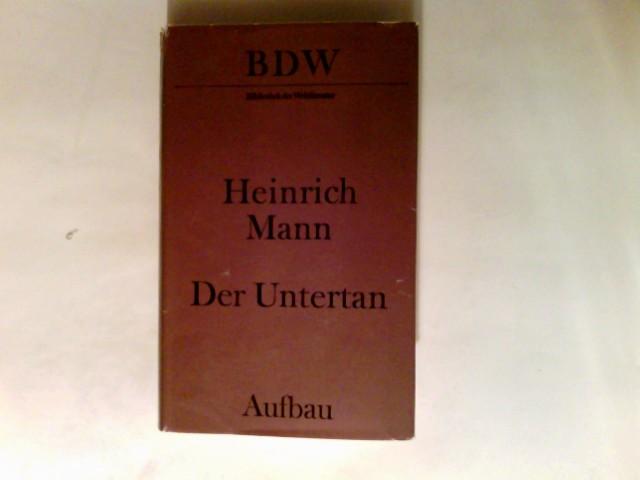 Mann, Heinrich (Verfasser): Der Untertan : Roman. Mit e. Nachw. von Manfred Hahn 4. Aufl.  Bibliothek der Weltliteratur