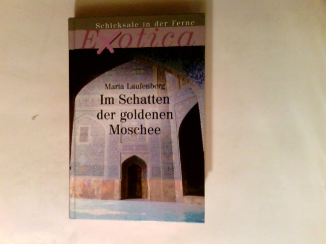 Im Schatten der goldenen Moschee. Exotica; Weltbild-Sammlereditionen