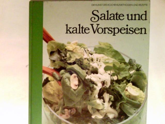 Salate und kalte Vorspeisen. Die Kunst des Kochens; Time-Life-Bücher Red. d. Time-Life-Bücher.