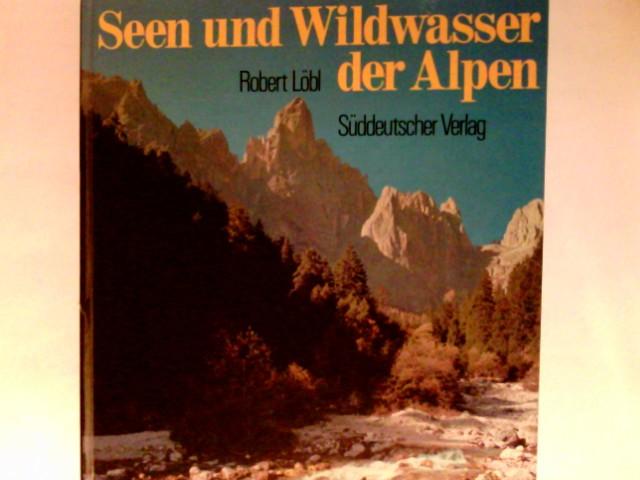Seen und Wildwasser der Alpen. Mit 41 Textbeitr. verschiedener Autoren