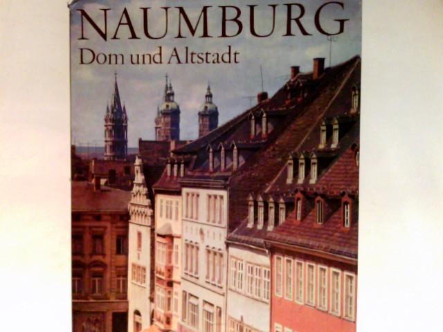 Schubert, Ernst (Mitwirkender) und Fritz (Mitwirkender) Hege: Naumburg : Dom u. Altstadt. 1. Aufl.