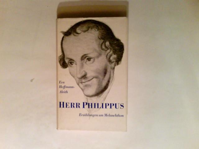 Herr Philippus : Erzählungen um Melanchthon.