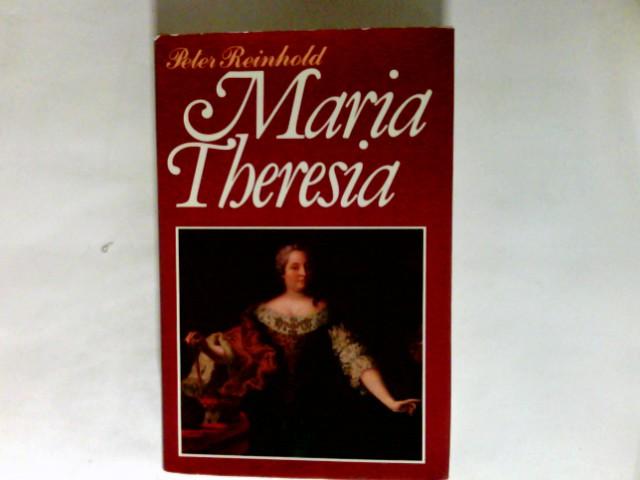 Reinhold, Peter (Verfasser): Maria Theresia.