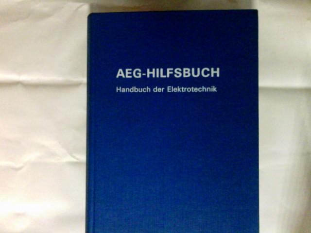 AEG-Hilfsbuch : Handbuch d. Elektrotechnik 10. Aufl.
