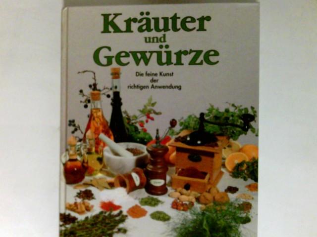 Kräuter & Gewürze : ein illustrierter Führer über einheimische und exotische Gewürze, Kräuter und natürliche Aromen.