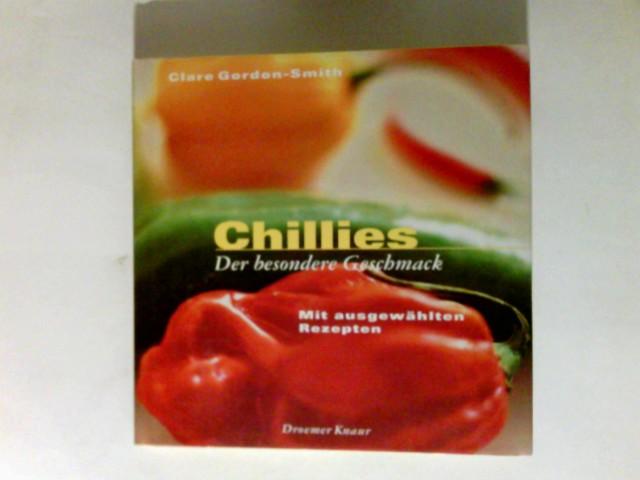 Chillies : der besondere Geschmack ; mit ausgewählten Rezepten.