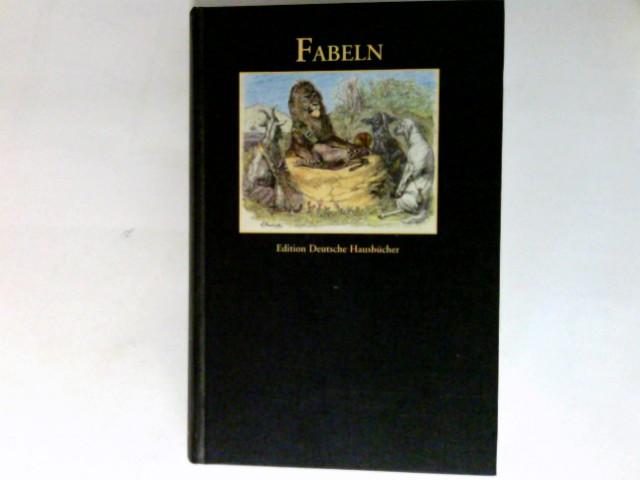 Fabeln. Edition deutsche Hausbücher Ungekürzte Buchgemeinschafts-Lizenzausg.