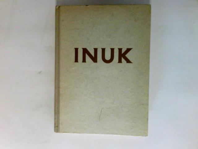 Inuk : Ein Heldenlied der Arktis.