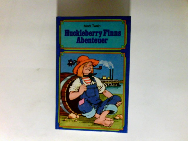 Twain, Mark (Verfasser): Huckleberry Finns Abenteuer.