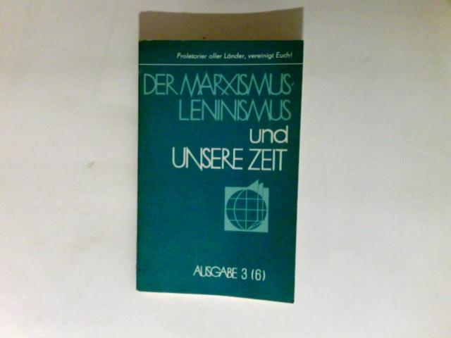 Der Marxismus Leninismus und unsere Zeit Ausgabe  3 / 6