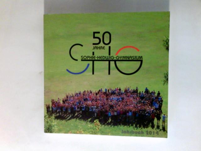 50 Jahre Sophie-Hedwig-Gymnasium. Hrsg.: Sophie-Hedwig-Gymnasium im Schulzentrum Diez.  Sophie-Hedwig-Gymnasium: Jahrbuch ... ; Jg. 21