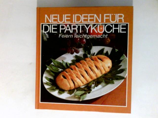 Neue Ideen für die Partyküche : Feiern leichtgemacht