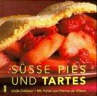 Süße Pies & tartes. Aus dem Engl. von Josephine Jangowski. 1. Aufl.