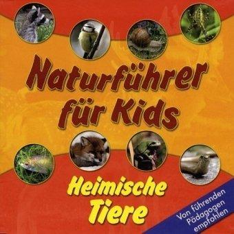 Heimische Tiere  Naturführer für Kids Sonderausgabe