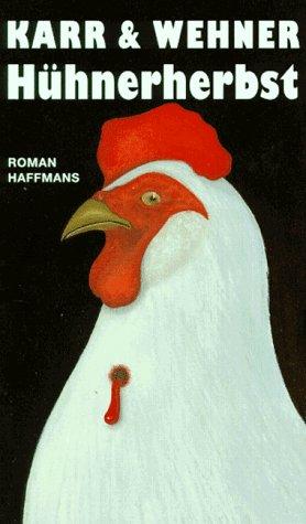 Hühnerherbst : ein Gonzo-Krimi. Erstausg.